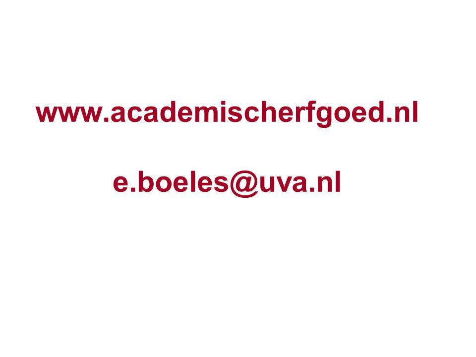 www.academischerfgoed.nl e.boeles@uva.nl