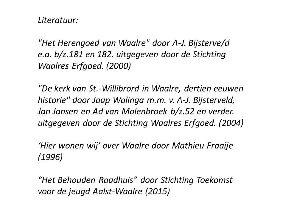 Literatuur: Het Herengoed van Waalre door A-J. Bijsterve/d e.a.