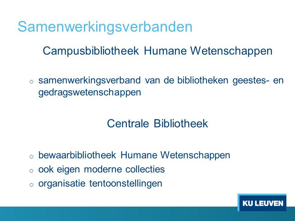 Samenwerkingsverbanden Campusbibliotheek Humane Wetenschappen o samenwerkingsverband van de bibliotheken geestes- en gedragswetenschappen Centrale Bib