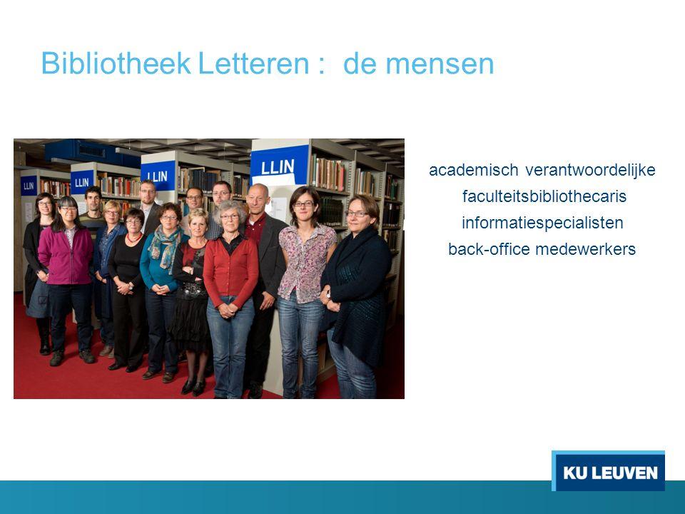 Bibliotheek Letteren : de mensen academisch verantwoordelijke faculteitsbibliothecaris informatiespecialisten back-office medewerkers