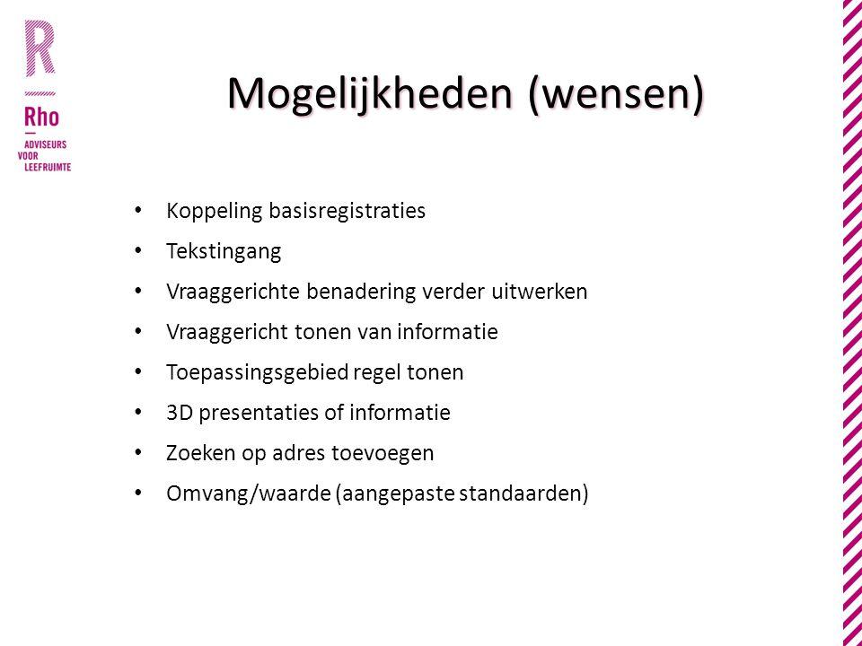 Mogelijkheden (wensen) • Koppeling basisregistraties • Tekstingang • Vraaggerichte benadering verder uitwerken • Vraaggericht tonen van informatie • T
