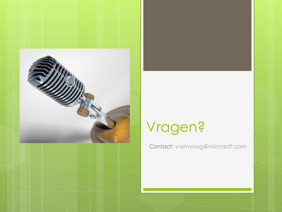Vragen Contact: v-emvoog@microsoft.com