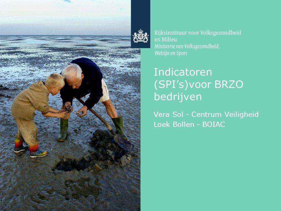 Indicatoren (SPI's)voor BRZO bedrijven Vera Sol - Centrum Veiligheid Loek Bollen - BOIAC