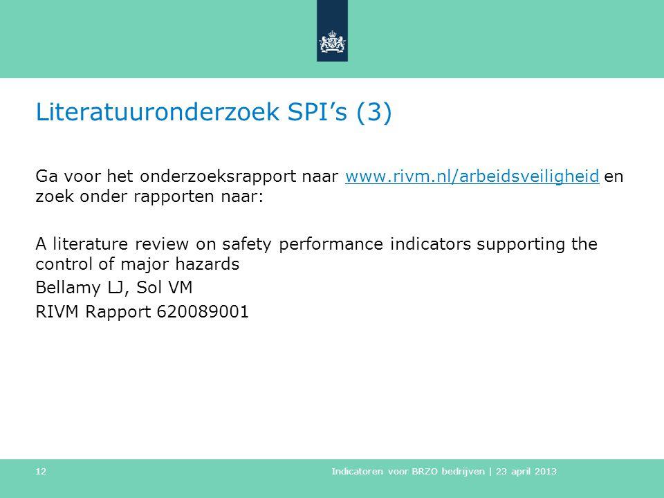 Literatuuronderzoek SPI's (3) Ga voor het onderzoeksrapport naar www.rivm.nl/arbeidsveiligheid en zoek onder rapporten naar:www.rivm.nl/arbeidsveiligh