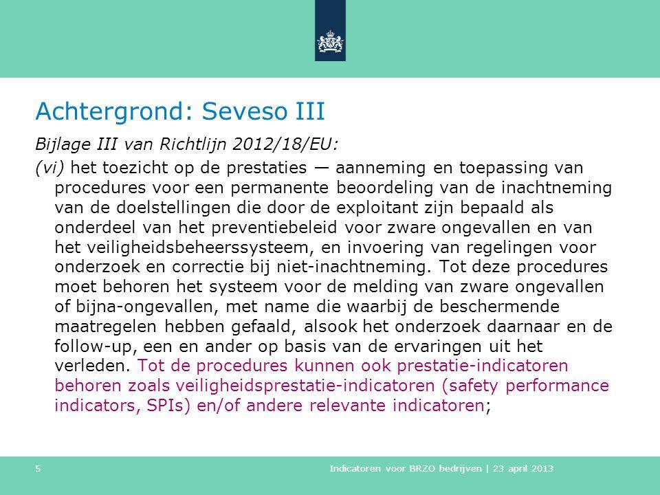 Achtergrond: Seveso III Bijlage III van Richtlijn 2012/18/EU: (vi) het toezicht op de prestaties — aanneming en toepassing van procedures voor een per
