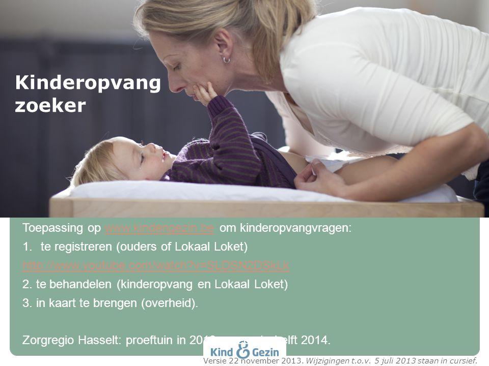 Toepassing op www.kindengezin.be om kinderopvangvragen:www.kindengezin.be 1.te registreren (ouders of Lokaal Loket) http://www.youtube.com/watch?v=SLD