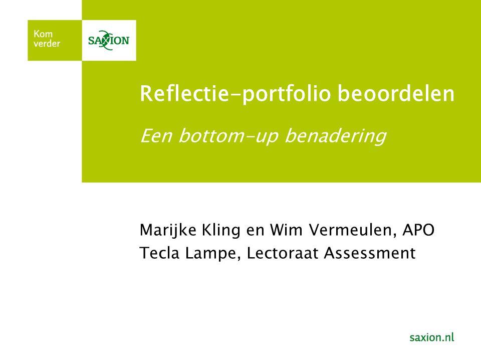 Reflectie-portfolio beoordelen Een bottom-up benadering Marijke Kling en Wim Vermeulen, APO Tecla Lampe, Lectoraat Assessment