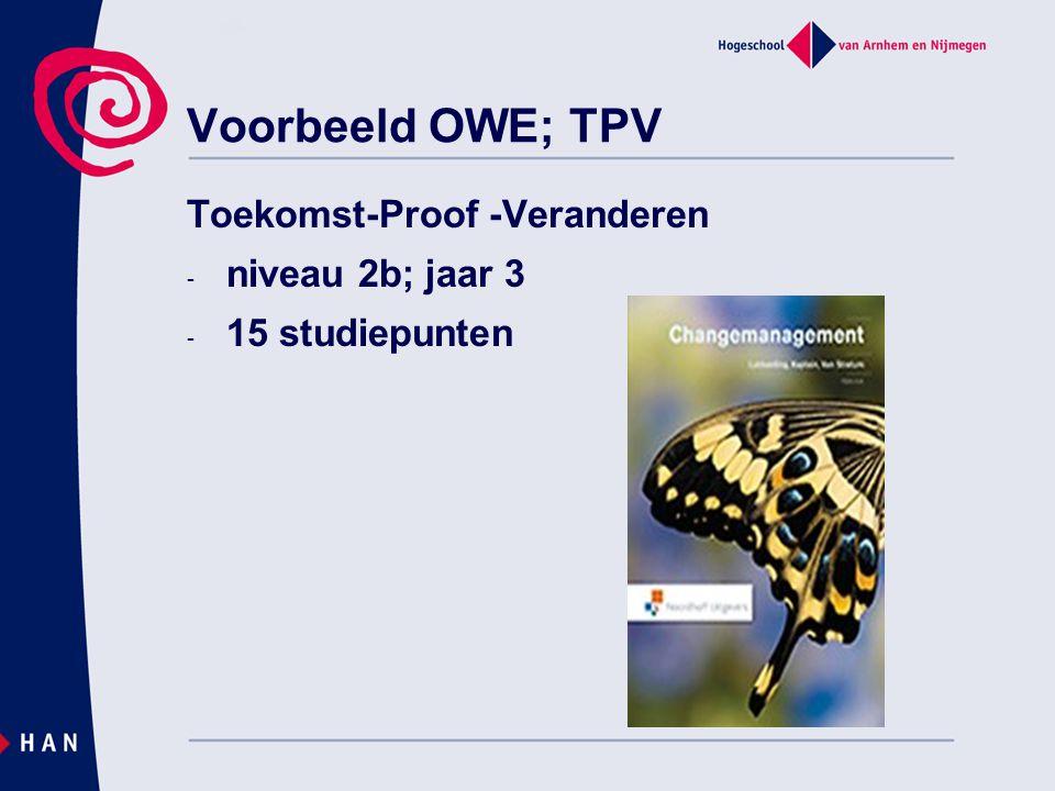 Voorbeeld OWE; TPV Toekomst-Proof -Veranderen - niveau 2b; jaar 3 - 15 studiepunten