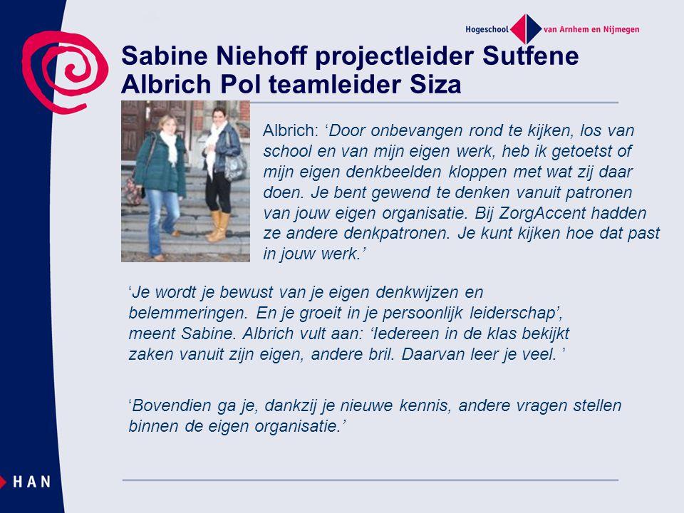 Sabine Niehoff projectleider Sutfene Albrich Pol teamleider Siza Albrich: 'Door onbevangen rond te kijken, los van school en van mijn eigen werk, heb