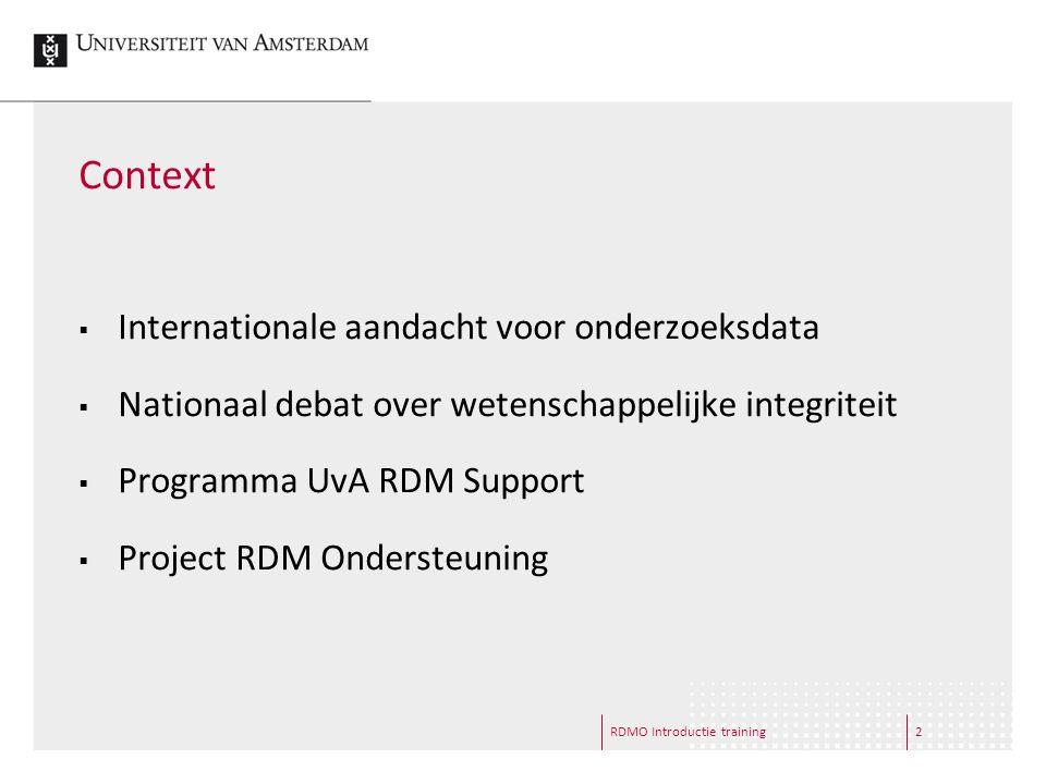 RDMO Introductie training3 UvA RDM Support  RDM Beleid Academische Zaken  RDM Ondersteuning Universiteitsbibliotheek  RDM Opslag Informatiseringscentrum  RDM Repository Universiteitsbibliotheek