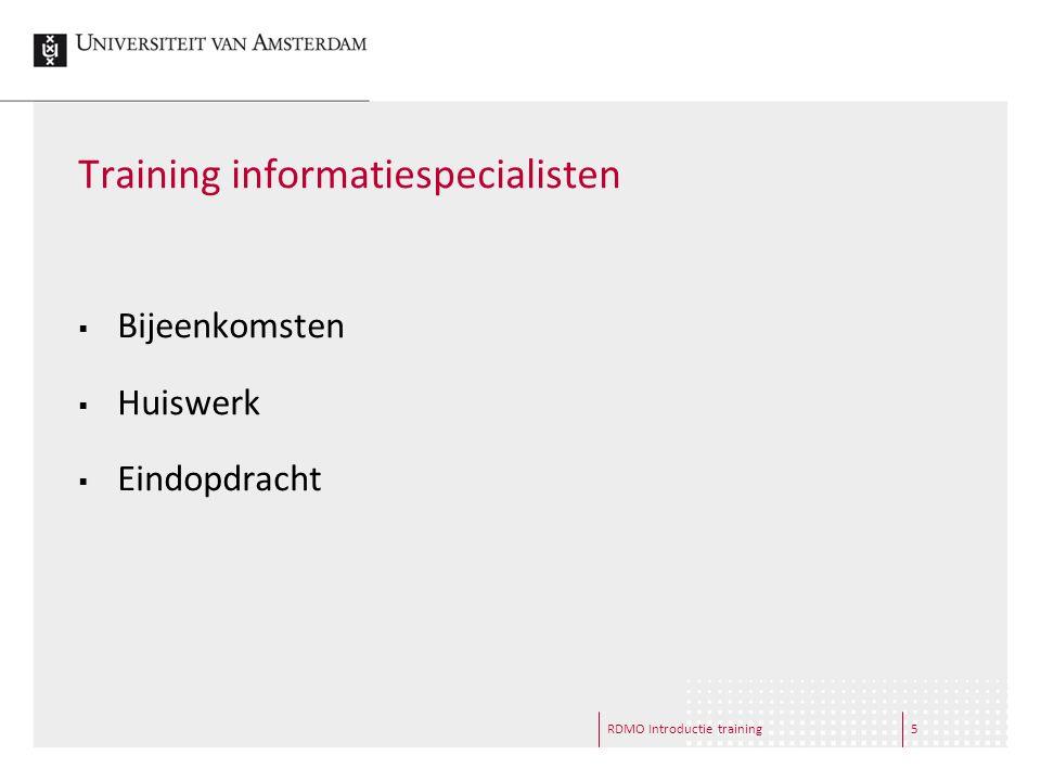 RDMO Introductie training5 Training informatiespecialisten  Bijeenkomsten  Huiswerk  Eindopdracht