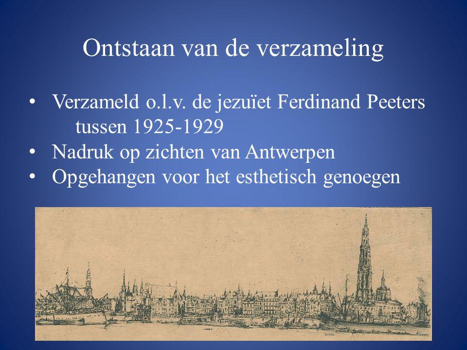 Ontstaan van de verzameling • Verzameld o.l.v. de jezuïet Ferdinand Peeters tussen 1925-1929 • Nadruk op zichten van Antwerpen • Opgehangen voor het e