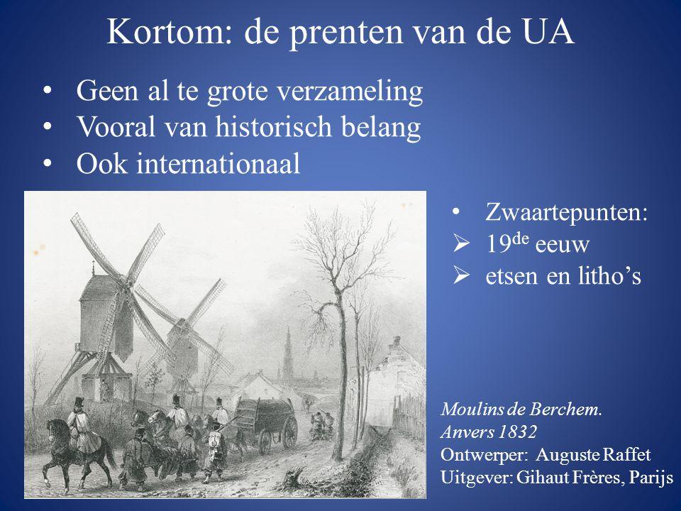 Kortom: de prenten van de UA • Geen al te grote verzameling • Vooral van historisch belang • Ook internationaal • Zwaartepunten:  19 de eeuw  etsen