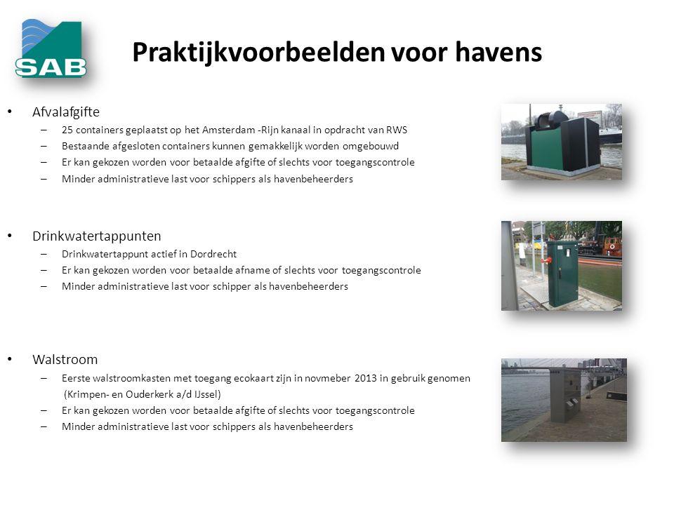 Praktijkvoorbeelden voor havens • Afvalafgifte – 25 containers geplaatst op het Amsterdam -Rijn kanaal in opdracht van RWS – Bestaande afgesloten containers kunnen gemakkelijk worden omgebouwd – Er kan gekozen worden voor betaalde afgifte of slechts voor toegangscontrole – Minder administratieve last voor schippers als havenbeheerders • Drinkwatertappunten – Drinkwatertappunt actief in Dordrecht – Er kan gekozen worden voor betaalde afname of slechts voor toegangscontrole – Minder administratieve last voor schipper als havenbeheerders • Walstroom – Eerste walstroomkasten met toegang ecokaart zijn in novmeber 2013 in gebruik genomen (Krimpen- en Ouderkerk a/d IJssel) – Er kan gekozen worden voor betaalde afgifte of slechts voor toegangscontrole – Minder administratieve last voor schippers als havenbeheerders