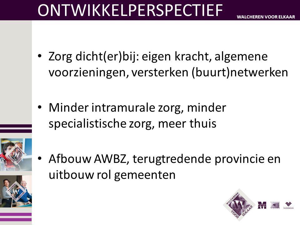 WALCHEREN VOOR ELKAAR Participatiewet Ingrid van Zimmeren Unitmanager Participatie Orionis Walcheren