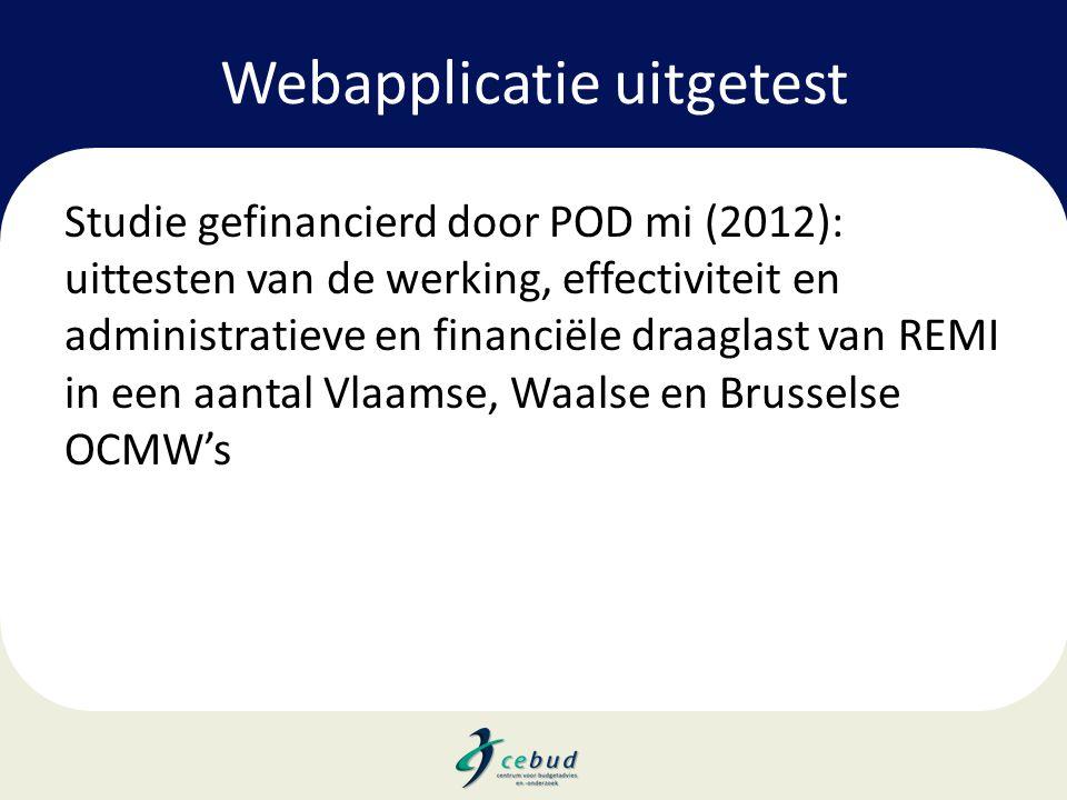 Webapplicatie uitgetest Studie gefinancierd door POD mi (2012): uittesten van de werking, effectiviteit en administratieve en financiële draaglast van