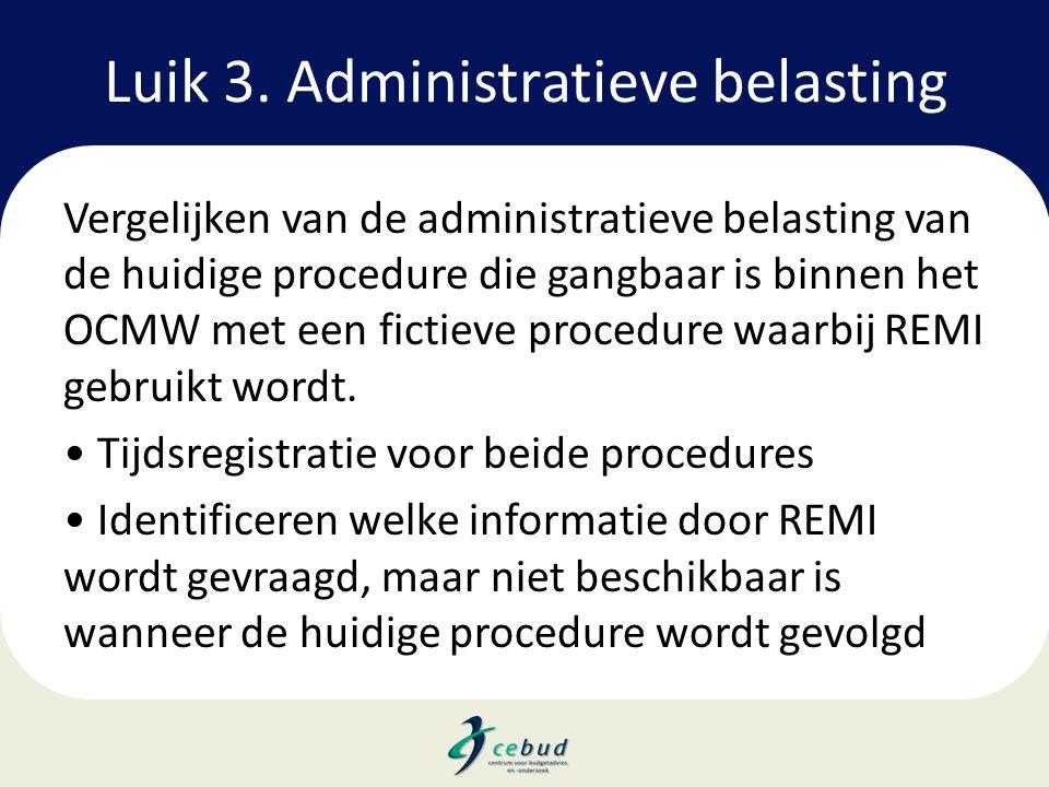 Luik 3. Administratieve belasting Vergelijken van de administratieve belasting van de huidige procedure die gangbaar is binnen het OCMW met een fictie