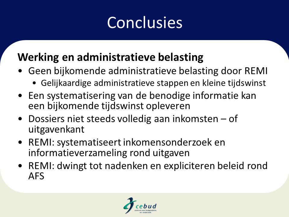 Conclusies Werking en administratieve belasting •Geen bijkomende administratieve belasting door REMI •Gelijkaardige administratieve stappen en kleine