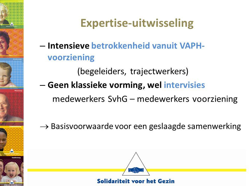 Expertise-uitwisseling – Intensieve betrokkenheid vanuit VAPH- voorziening (begeleiders, trajectwerkers) – Geen klassieke vorming, wel intervisies med