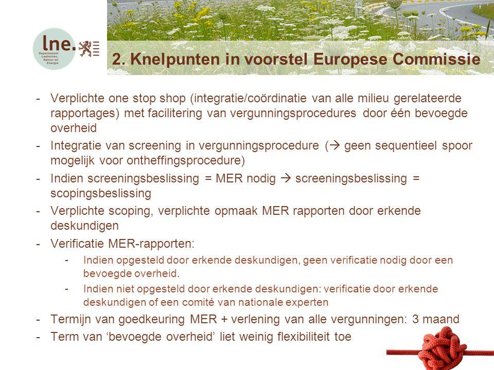Netwerkmoment voor deskundigen5 mei 2014 2. Knelpunten in voorstel Europese Commissie -Verplichte one stop shop (integratie/coördinatie van alle milie