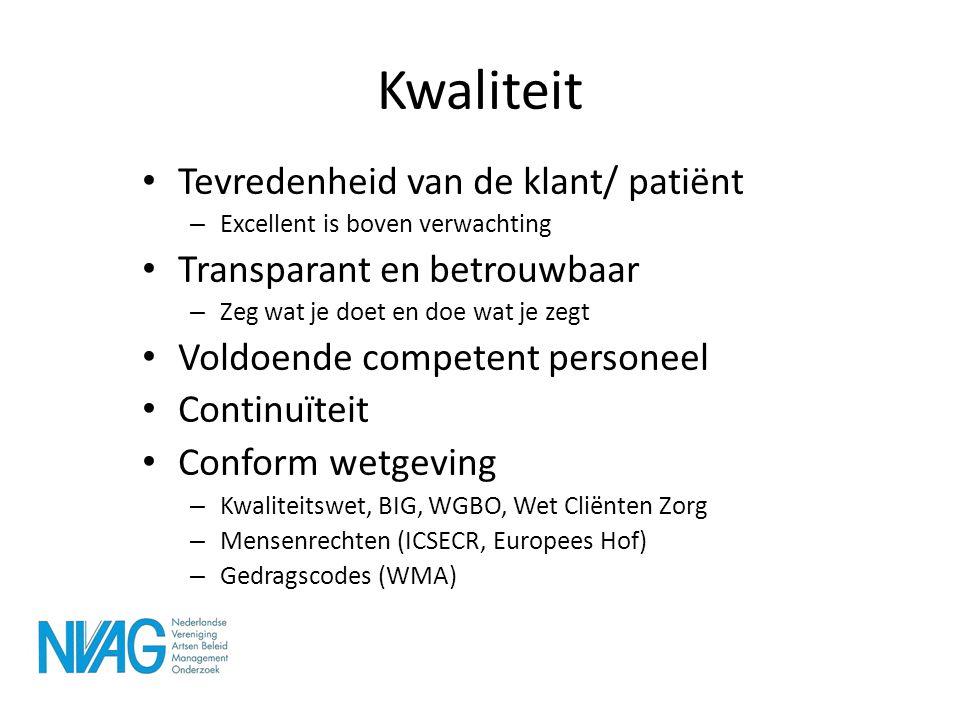 Kwaliteit • Tevredenheid van de klant/ patiënt – Excellent is boven verwachting • Transparant en betrouwbaar – Zeg wat je doet en doe wat je zegt • Vo