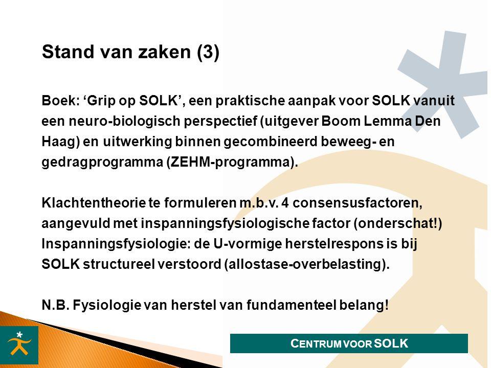 C ENTRUM VOOR SOLK Boek: 'Grip op SOLK', een praktische aanpak voor SOLK vanuit een neuro-biologisch perspectief (uitgever Boom Lemma Den Haag) en uitwerking binnen gecombineerd beweeg- en gedragprogramma (ZEHM-programma).