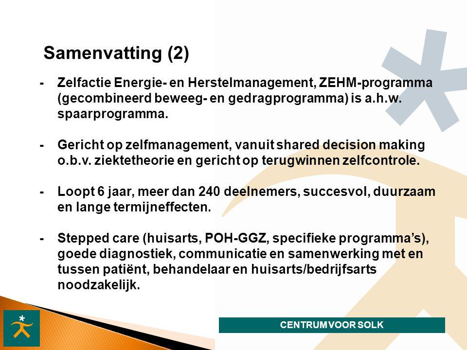 CENTRUM VOOR SOLK Samenvatting (2) - Zelfactie Energie- en Herstelmanagement, ZEHM-programma (gecombineerd beweeg- en gedragprogramma) is a.h.w.