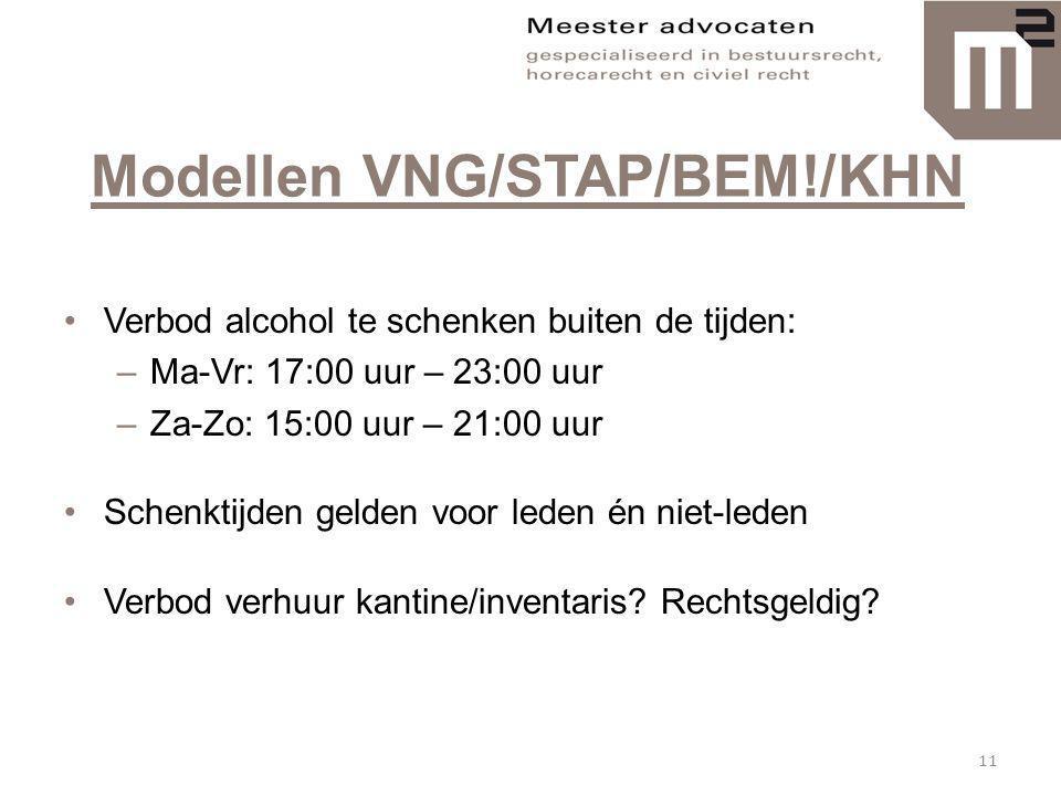 Modellen VNG/STAP/BEM!/KHN •Verbod alcohol te schenken buiten de tijden: –Ma-Vr: 17:00 uur – 23:00 uur –Za-Zo: 15:00 uur – 21:00 uur •Schenktijden gel
