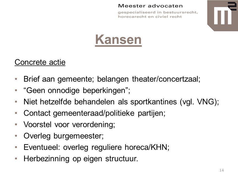 """Kansen Concrete actie •Brief aan gemeente; belangen theater/concertzaal; •""""Geen onnodige beperkingen""""; •Niet hetzelfde behandelen als sportkantines (v"""