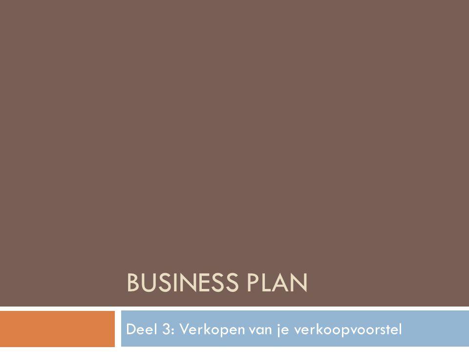 BUSINESS PLAN Deel 3: Verkopen van je verkoopvoorstel