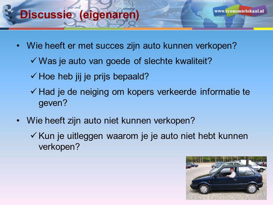 www.economielokaal.nl Discussie (eigenaren) •Wie heeft er met succes zijn auto kunnen verkopen?  Was je auto van goede of slechte kwaliteit?  Hoe he