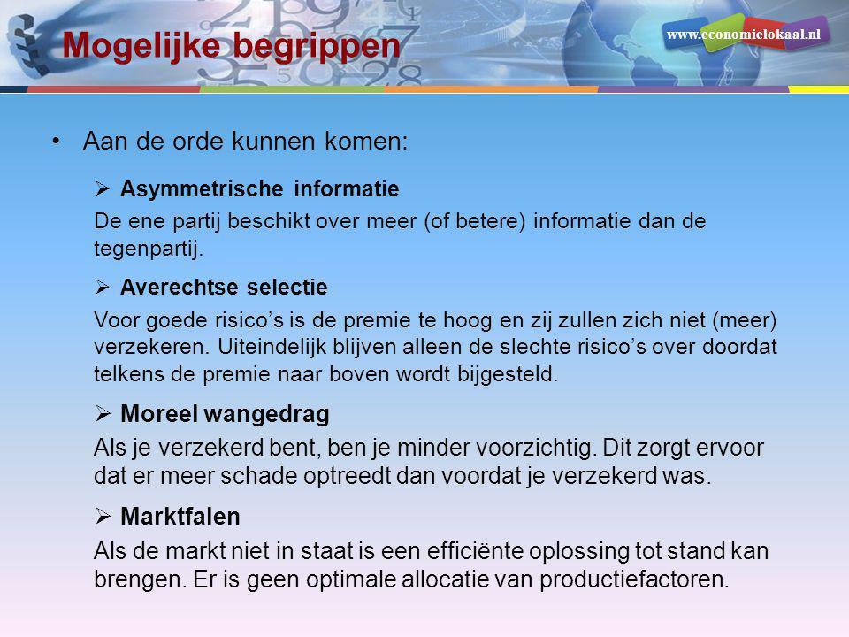 www.economielokaal.nl Mogelijke begrippen •Aan de orde kunnen komen:  Asymmetrische informatie De ene partij beschikt over meer (of betere) informati
