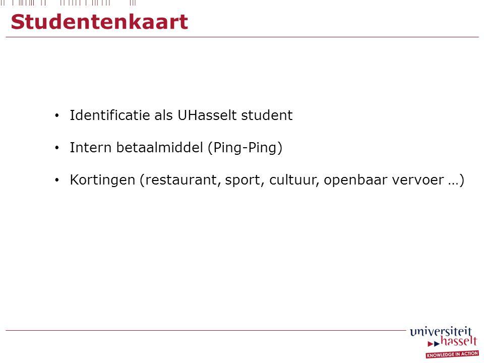 Studentenkaart • Identificatie als UHasselt student • Intern betaalmiddel (Ping-Ping) • Kortingen (restaurant, sport, cultuur, openbaar vervoer …)