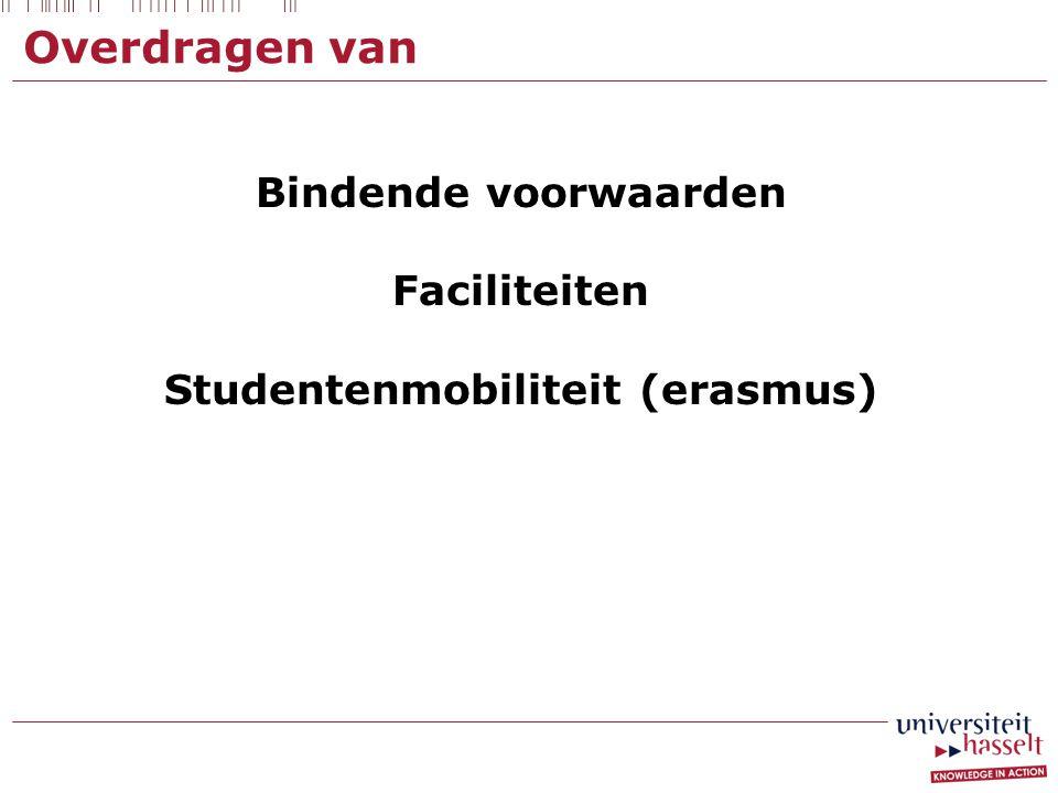 Overdragen van Bindende voorwaarden Faciliteiten Studentenmobiliteit (erasmus)