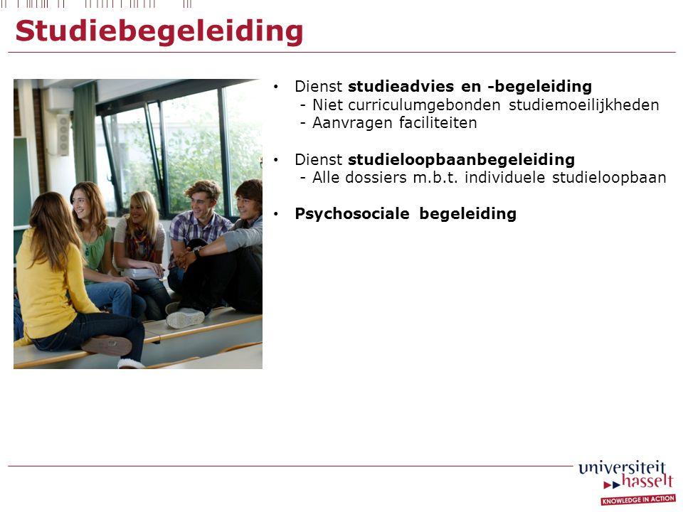 Studiebegeleiding • Dienst studieadvies en -begeleiding - Niet curriculumgebonden studiemoeilijkheden - Aanvragen faciliteiten • Dienst studieloopbaanbegeleiding - Alle dossiers m.b.t.