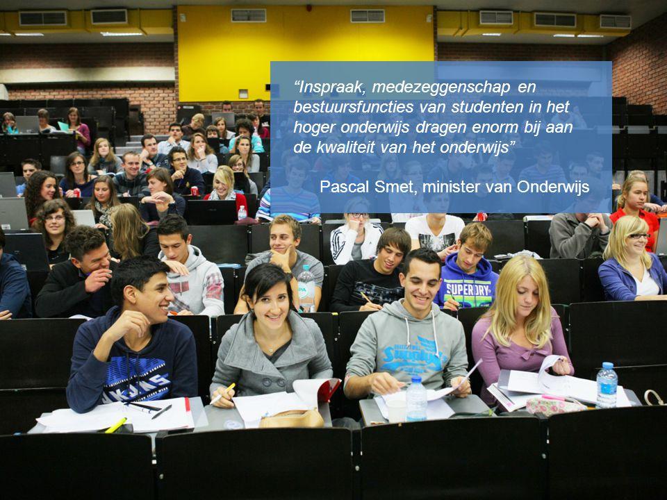 35 Inspraak, medezeggenschap en bestuursfuncties van studenten in het hoger onderwijs dragen enorm bij aan de kwaliteit van het onderwijs Pascal Smet, minister van Onderwijs