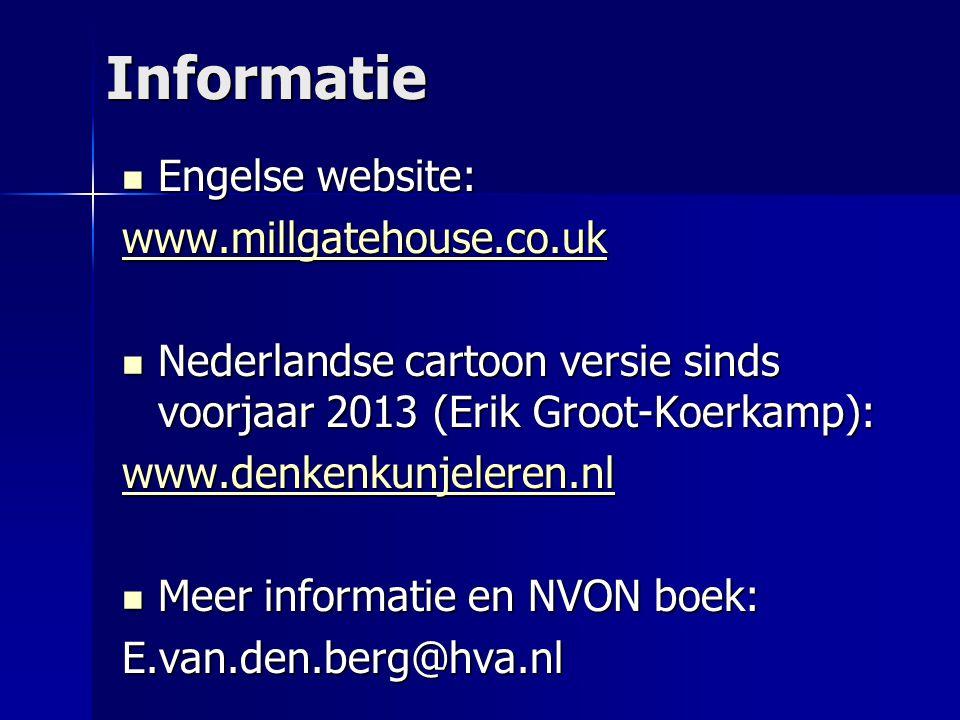 Informatie  Engelse website: www.millgatehouse.co.uk  Nederlandse cartoon versie sinds voorjaar 2013 (Erik Groot-Koerkamp): www.denkenkunjeleren.nl