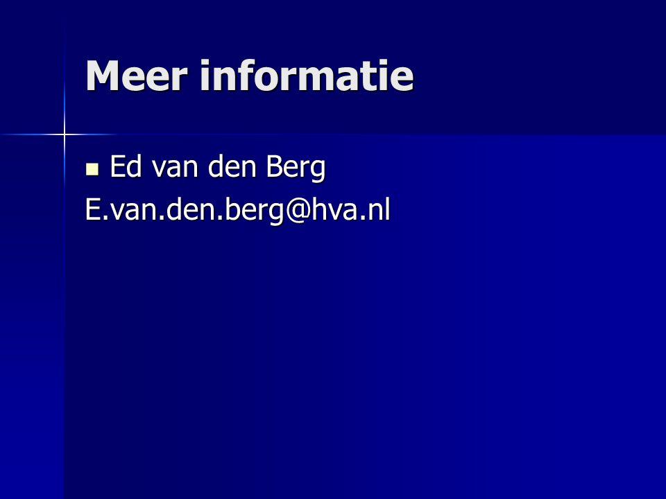 Meer informatie  Ed van den Berg E.van.den.berg@hva.nl