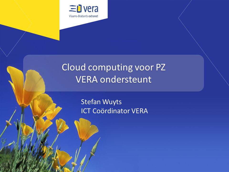 Cloud computing voor PZ VERA ondersteunt Stefan Wuyts ICT Coördinator VERA