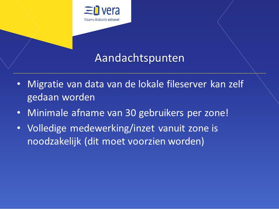 Aandachtspunten • Migratie van data van de lokale fileserver kan zelf gedaan worden • Minimale afname van 30 gebruikers per zone! • Volledige medewerk