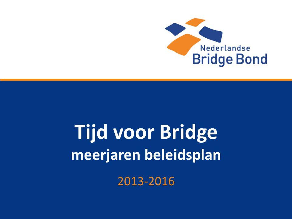 Tijd voor Bridge meerjaren beleidsplan 2013-2016