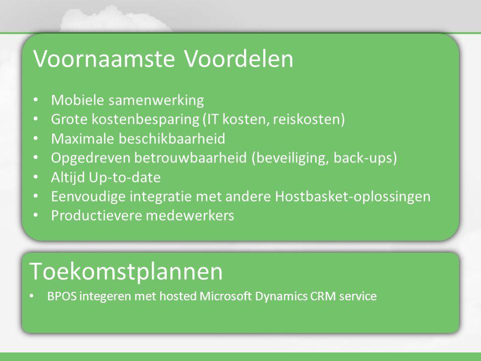 Voornaamste Voordelen • Mobiele samenwerking • Grote kostenbesparing (IT kosten, reiskosten) • Maximale beschikbaarheid • Opgedreven betrouwbaarheid (