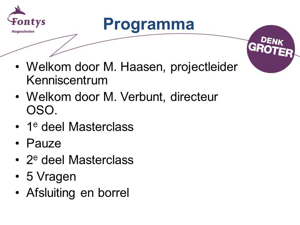Programma •Welkom door M. Haasen, projectleider Kenniscentrum •Welkom door M.