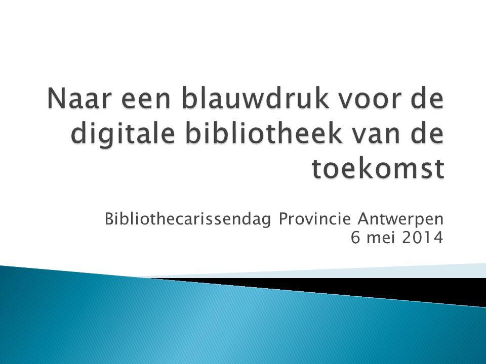  Bibnet, provincies, VGC  Blauwdruk voor de toekomst  Advies voor digitale bib & ILS  Start februari 2013  Einde november 2013