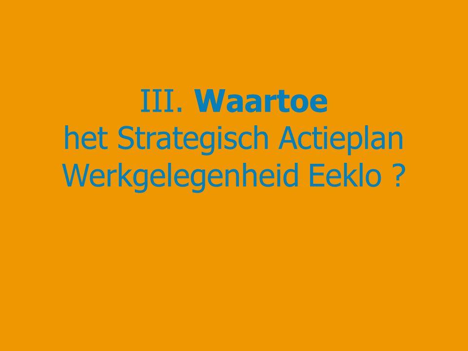 III. Waartoe het Strategisch Actieplan Werkgelegenheid Eeklo ?