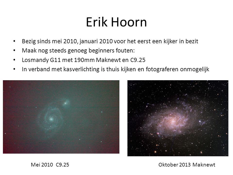 Erik Hoorn • Bezig sinds mei 2010, januari 2010 voor het eerst een kijker in bezit • Maak nog steeds genoeg beginners fouten: • Losmandy G11 met 190mm