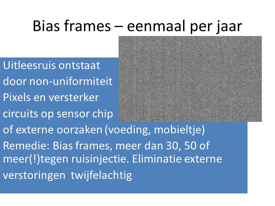 Bias frames – eenmaal per jaar Uitleesruis ontstaat door non-uniformiteit Pixels en versterker circuits op sensor chip of externe oorzaken (voeding, m