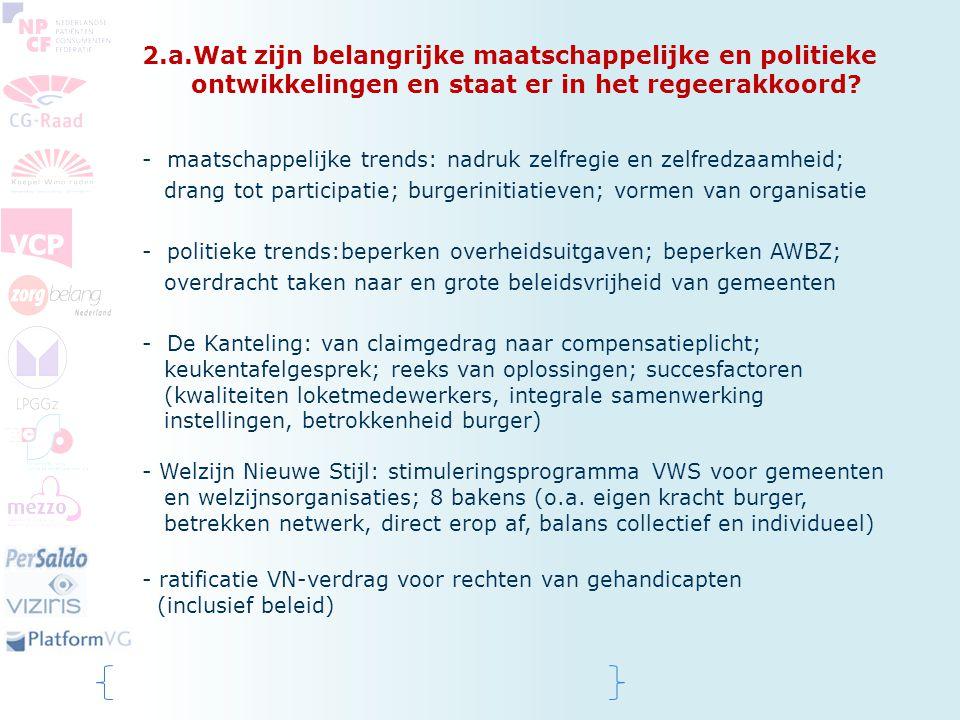 2.a.Wat zijn belangrijke maatschappelijke en politieke ontwikkelingen en staat er in het regeerakkoord? - maatschappelijke trends: nadruk zelfregie en