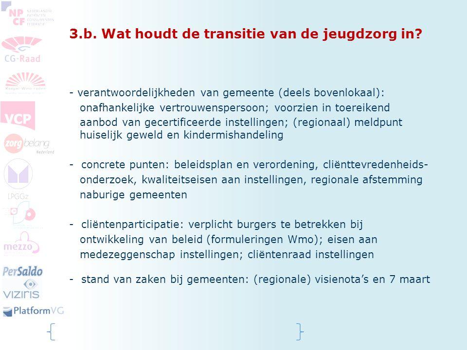 3.b. Wat houdt de transitie van de jeugdzorg in? - verantwoordelijkheden van gemeente (deels bovenlokaal): onafhankelijke vertrouwenspersoon; voorzien