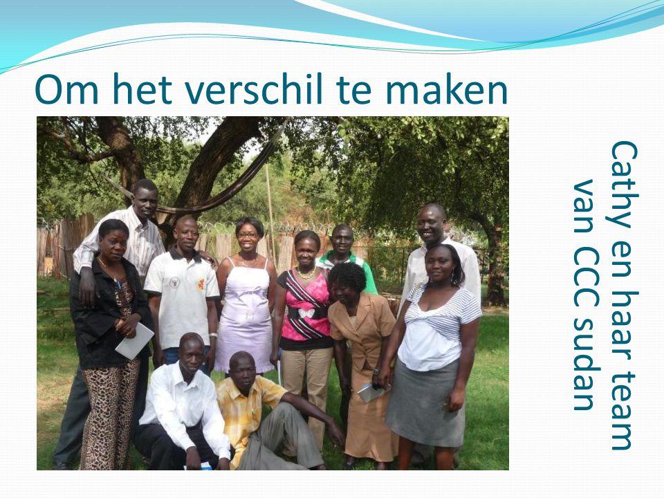 Om het verschil te maken Cathy en haar team van CCC sudan